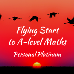 Flying Start to A-level Maths: Personal Platinum